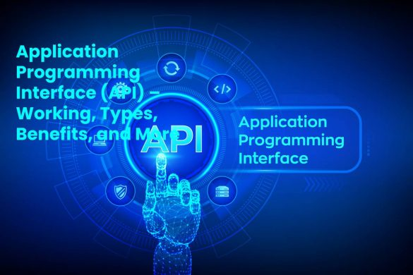 Application Programming Interface (API) – Working, Types, Benefits, and More