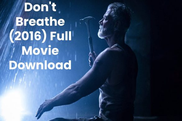 Don't Breathe (2016) Full Movie Download
