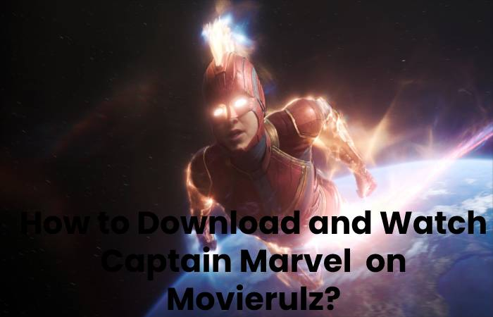 How to Download and Watch Captain Marvel on Movierulz_