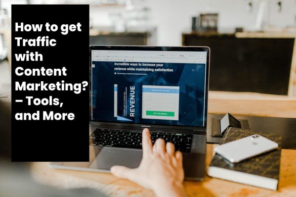 How to get Traffic with Content Marketing_