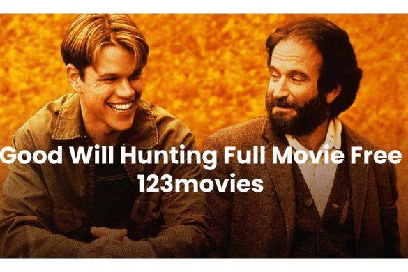 Good Will Hunting Full Movie Free 123movies