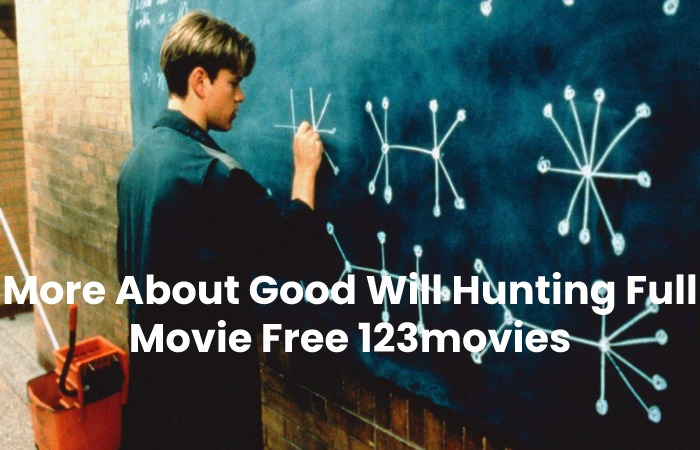 More About Good Will Hunting Full Movie Free 123movies