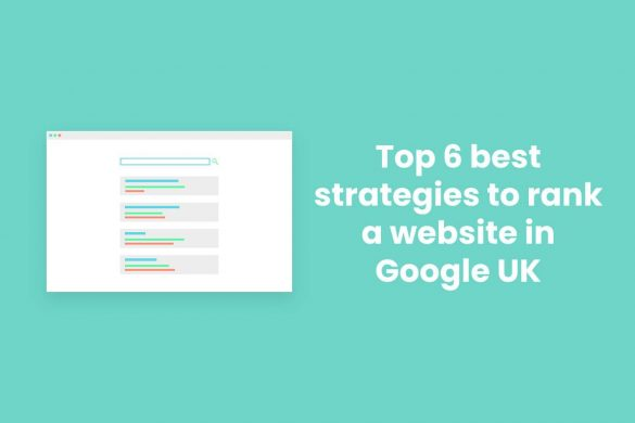 Top 6 best strategies to rank a website in Google UK